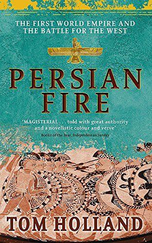 Persian Fire By Tom Holland Https Www Amazon Ca Dp 0349117179 Ref Cm Sw R Pi Dp U X Iowpcbghp890f World Empire Tom Holland Fire Book