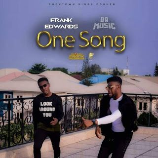Download Mp4 Frank Edwards One Song Ft  Da Music | Trashcampblog