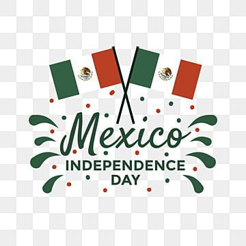 Greeting Text Happy Mexico Independence Day With Confetti And Mexico National Flag Happy Celebration Holiday Png And Vector With Transparent Background For F Print Design Template Independence Day Creative Graphic Design