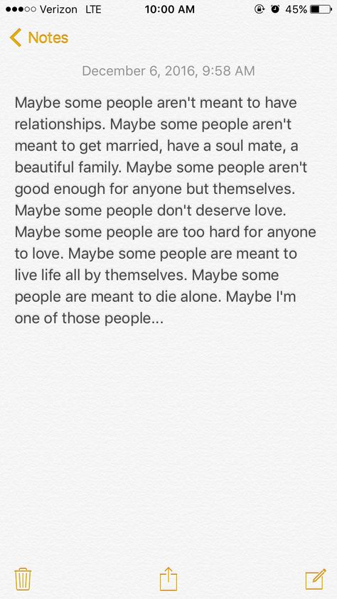 Maybe...just maybe some of us are meant to be alone.