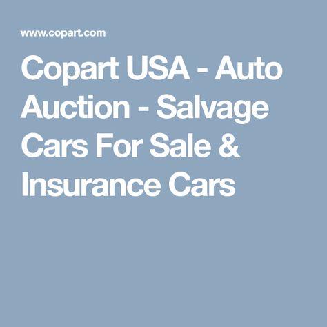 Insurance Auto Auction Salvage >> Copart Usa Auto Auction Salvage Cars For Sale Insurance Cars