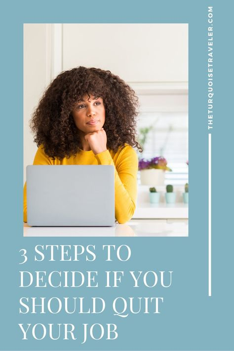 Should you quit your job? 3 steps to help you decide