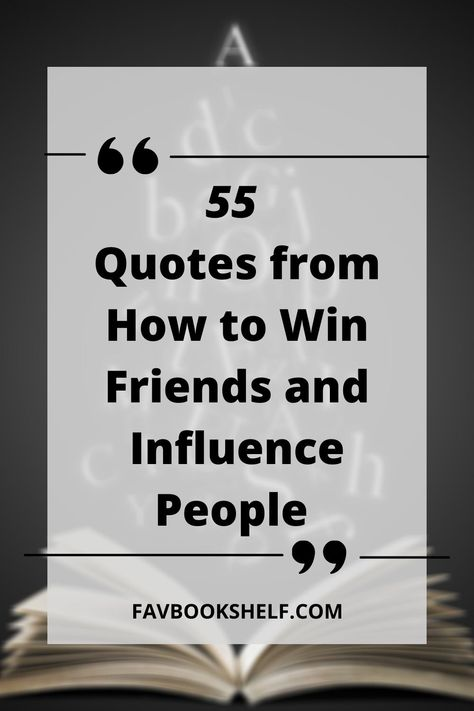 55 Quotes from How to Win Friends and Influence People | Favbookshelf