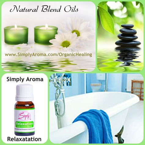 Relaxation Blend from Simply Aroma. Bath, Relax, Ease, Strain, Headaches, Fatigue, Hypertension, Stress, Depression, Calm. #SimplyAroma www.SimplyAroma.com/OrganicHealing