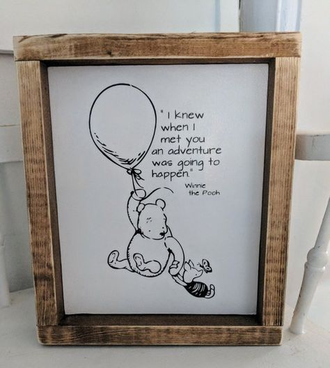 I knew when I met you an adventure was going to happen sign/ Pooh bear/ piglet/ baby shower/nursery/ baby girl/ baby boy/ Winnie the Pooh