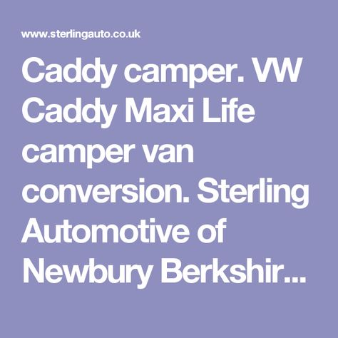 Caddy Camper VW Maxi Life Van Conversion Sterling