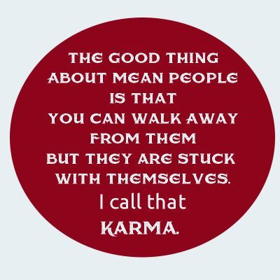 Mean Karma Quotes Quotesgram Mean People Quotes Karma Quotes Meant To Be Quotes