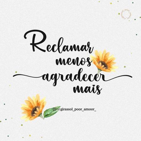 Para cada vontade de reclamar, pensem em um motivo para agradecer. Olhe com mais carinho para sua vida, você tem muito mais motivos para ser grato do que para reclamar. 😍🙏🏻🌻 (Bárbara Flores)  🌻/Siga no instagram: @girassol_poor_amoor_  #girassol_poor_amoor_ #girassolamarelo #girassol #amarelo #gratidão #gratidãotododia #sejagrato #sougrata #agradecer #blessed #confie #instagram #paz #bíblia #oração #poderdaoração #TrustJesus #gratidaitransforma #frasesdobem #iluminese