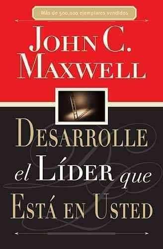Desarrolle El Lider Que Esta En Usted Developing The Leader Within You Spanish Business Books Book Worth Reading Leadership