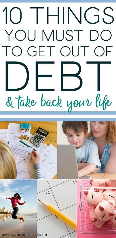 How to Get Out Of Debt: A 10-Step Plan to Become Debt Free