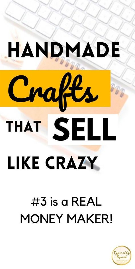 13 Super Profitable & Easy Things To Make And Sell Online For Extra Cash | Typically Topical