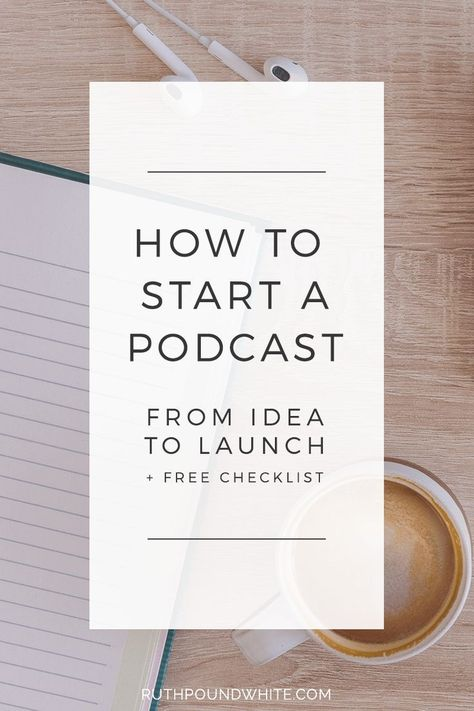How to Start a Podcast · Ruth Poundwhite