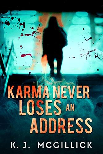 Karma Never Loses An Address Lies And Misdirection Book 3 By