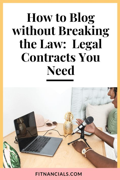 How to Blog without Breaking the Law: Legal Contracts You Need