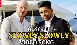 Slowly Slowly Song Download Downloadming Pagalworld Songs Pitbull Songs Pitbull Lyrics