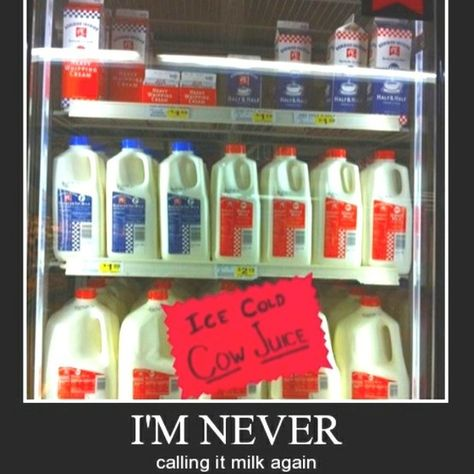 Love that cow juice!