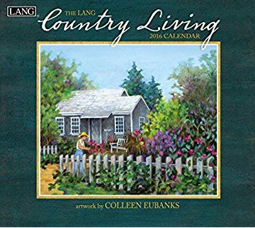 Lang Country Living 2016 Wall Calendar By Colleen Eubanks January