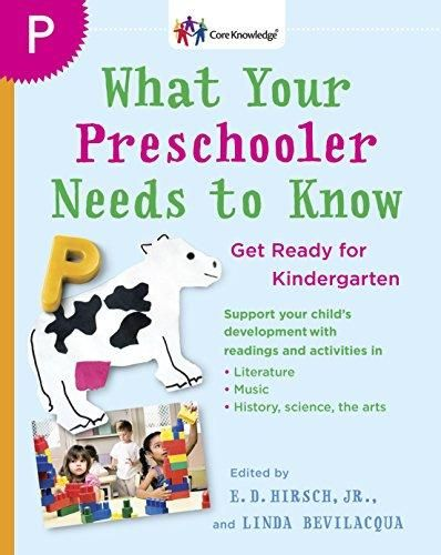 What Your Preschooler Needs to Know: Get Ready for Kindergarten (The Core Knowledge Series) - White