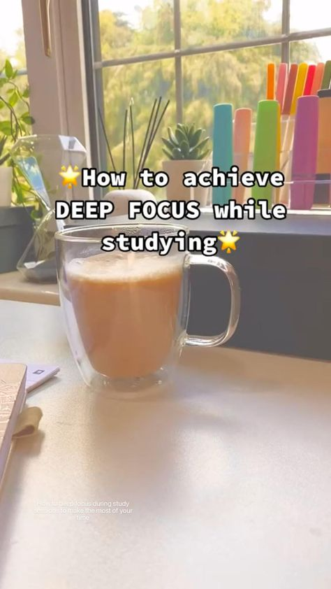 How to deep focus during study sessions to make the most of your time  effective A grade study tips