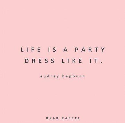 15 Trendy Fashion Quotes Audrey Hepburn Happy Girls Fashion Quotes Funny Party Girl Quotes Fashion Quotes Inspirational