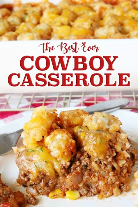 Cheesy Cowboy Casserole with Tater Tots is easy to make and the perfect idea for a kid-friendly dinner casserole! #Dinnercasserole #cowboycasserole #comfortfood #casserole #dinneridea #kidfriendlydinner #dinner #tatertots