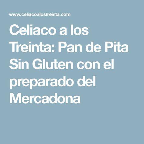 Celiaco A Los Treinta Pan De Pita Sin Gluten Con El Preparado Del