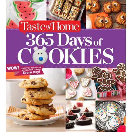 Taste Of Home 365 Days Of Cookies Sweeten Your Year With A New Cookie Every Day Walmart Com Taste Of Home Oatmeal No Bake Cookies Chocolate Oatmeal