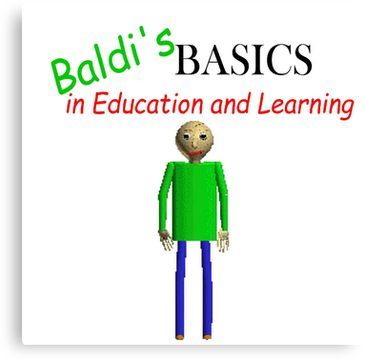 Baldi S Basics In Education And Learning Canvas Print Canvas Prints Colorful Prints Print Images