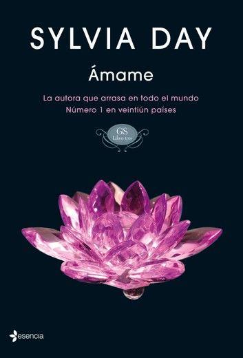 ámame Ebook By Sylvia Day Rakuten Kobo Sylvia Day Leer Libros Eróticos