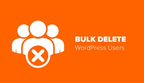 How to Bulk Delete WordPress Users with Specific Roles