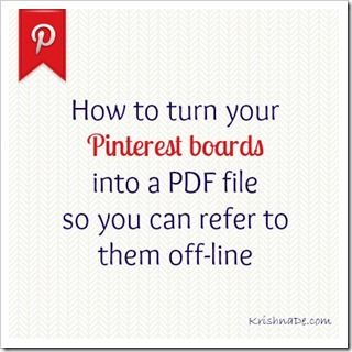 How to Turn Your Pinterest Boards into a PDF or JPEG Image So You Can Refer to Them Off Line