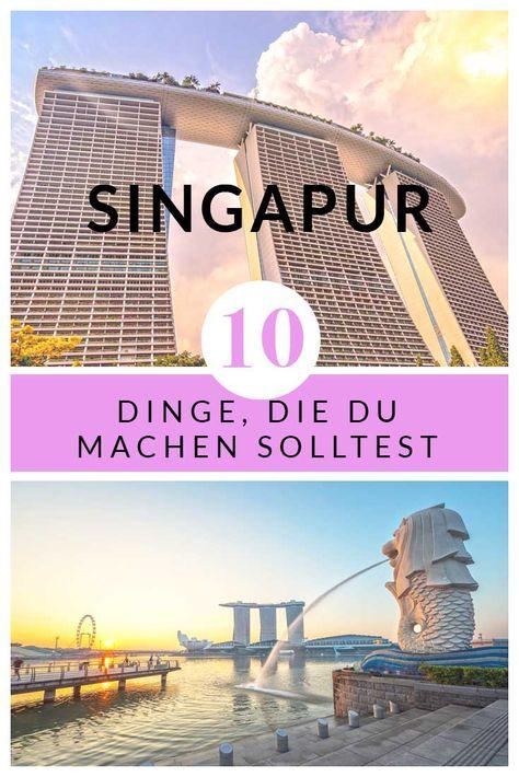 Singapur Sehenswürdigkeiten - 10 Dinge, die du machen solltest