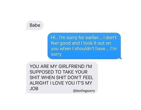 i always give you my shit and tell you all my problems and i'm sorry - #cutecouplestexts