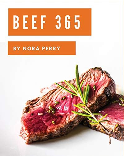 Download Pdf Beef 365 Enjoy 365 Days With Amazing Beef Recipes In Your Own Beef Cookbook Book 1 Free Epub Mobi Ebooks Beef Beef Recipes I Can Read Books