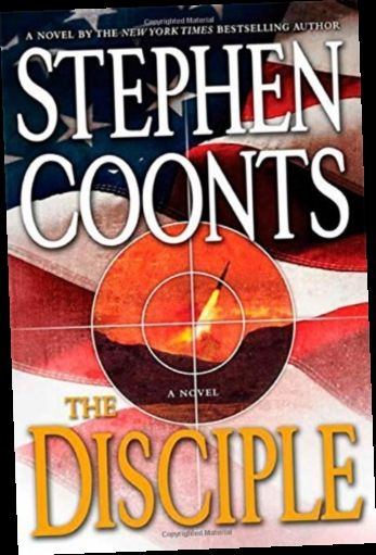 Ebook Pdf Epub Download The Disciple By Stephen Coonts Disciple Political Thriller Stephen