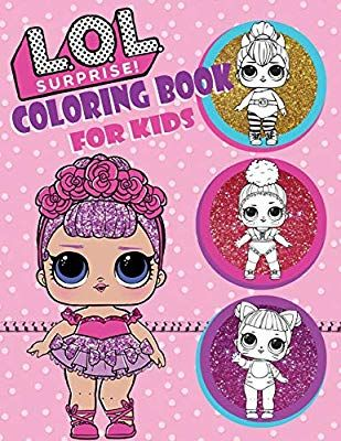 Coloring Book For Kids L O L Surprise Dolls Over 150 Coloring Pages That Are Perfect For Beginners Coloring Books Kids Coloring Books Cartoon Coloring Pages