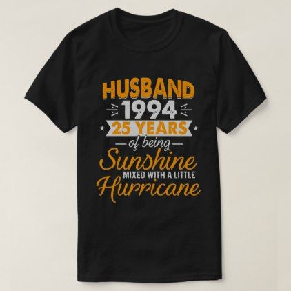 2019 Custom Ideas For Biracial Couple Husband 1994 25 Years Wedding Anniversary 2019 T Shirt | Zazzle