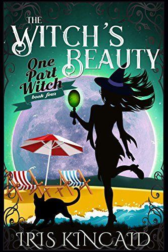 The Witch S Beauty A Cozy Witch Mystery One Part Witch Book 4 By Kincaid Iris Witch Books Mystery Books Cozy Mysteries