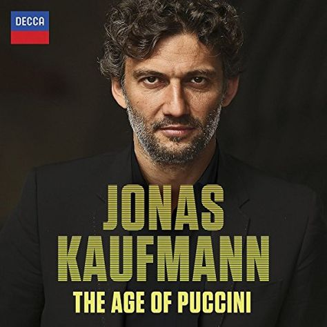 Jonas Kaufmann - The Age Of Puccini