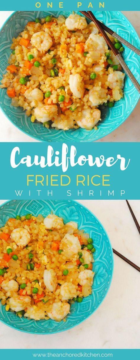 Cauliflower Fried Rice with Shrimp - The Anchored Kitchen #lowcarb #takeout #asian #shrimp #onepot #easyweeknightdinner #healthy