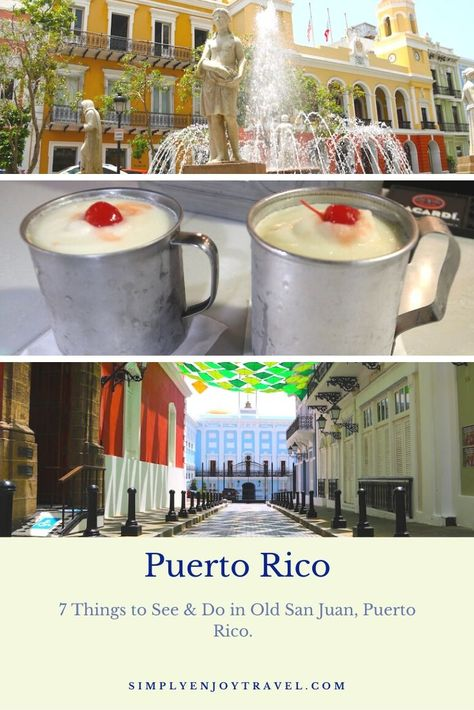 7 Things to See and Do in Old San Juan, Puerto Rico - Simply Enjoy Travel