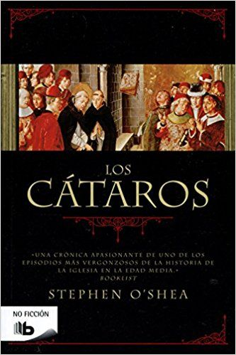 Los Cátaros La Herejía Perfecta B De Bolsillo Amazon Es Stephen O Shea Libros Cataros Historia De La Iglesia Ficcion