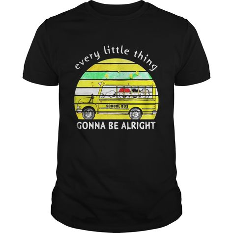 every little thing gonna be alright snoopy driving school bus shirt rh pinterest ru