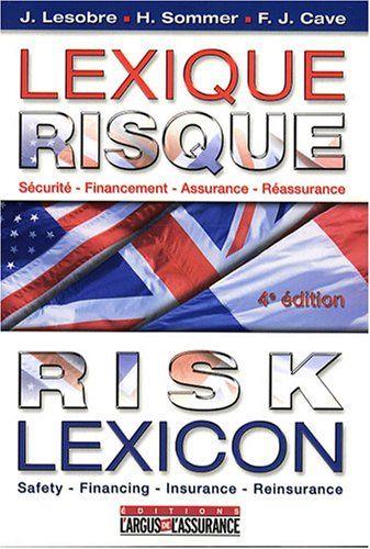 Lexique Risque Risk Lexicon Francais Anglais Et Americain Securite Financement Assurance Reassurance Gratuit Lexique Livres En Ligne E Books