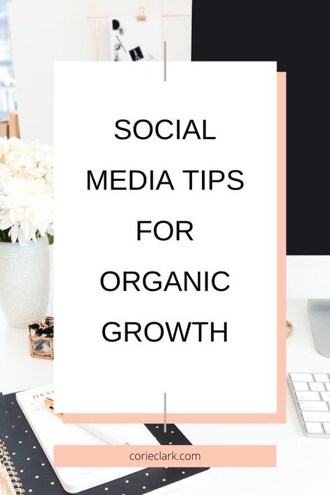 Social Media Tips for Organic Growth