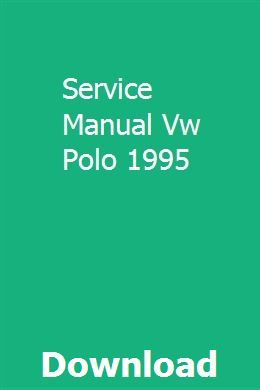 Service Manual Vw Polo 1995 Vw Polo Manual Repair Guide