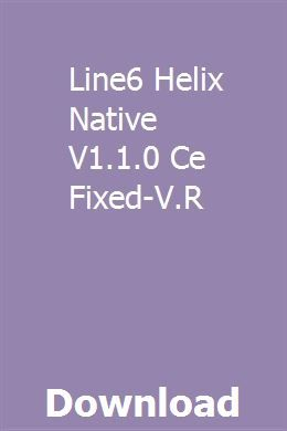 Line6 Helix Native V1 1 0 Ce Fixed V R Download Online Full