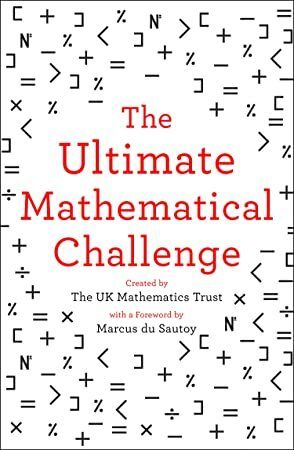 Get Book The Ultimate Mathematical Challenge Over 365 Puzzles To Test Your Wits And Excite Your Mind Author The Uk Mat Book Addict What To Read Free Reading