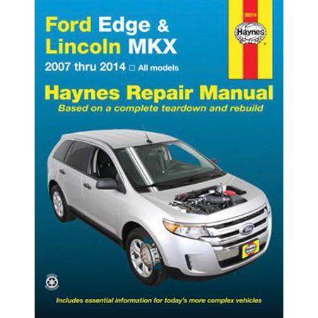 Haynes Repair Manual Ford Edge Lincoln Mkx 2007 Thru 2014 All Models Paperback Walmart Com Ford Edge Repair Manuals Mercury Milan