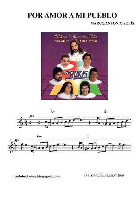 Por Amor A Mi Pueblo Marco Antonio Solís Letras Y Acordes Andy Gibb Partituras